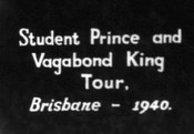 Student Prince and Vagabond King Tour, Brisbane 1940